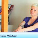 Interview de Dorothée et de son utilisation des Accufuser